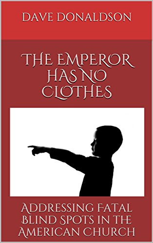 The Emperor Has No Clothes: Addressing Fatal Blind Spots in the American Church (Fatal Clothes)