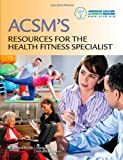ACSM's Resources for the Health Fitness Specialist, American College of Sports Medicine Staff, 145111480X
