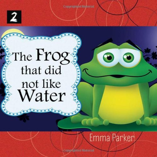 Download The Frog That Did Not Like Water (Feed Me) ebook