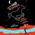 Some Kind of Courage | Dan Gemeinhart