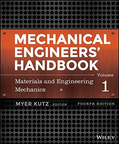 Mechanical Engineers' Handbook, Volume 1: Materials and Engineering Mechanics