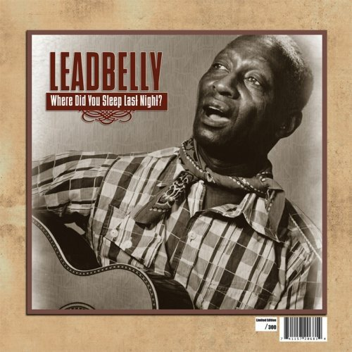 Where Did You Sleep Last Night: Lead Belly Legacy, Vol. 1 [Vinyl]