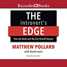 The Introvert's Edge: How the Quiet and Shy Can Outsell Anyone Audiobook by Matthew Pollard Narrated by Jamie Jackson