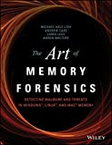 The Art of Memory Forensics: Detecting Malware and Threats in Windows, Linux and Mac Memory