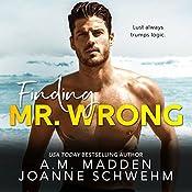 Finding Mr. Wrong | A.M. Madden, Joanne Schwehm