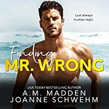 Finding Mr. Wrong Audiobook by A.M. Madden, Joanne Schwehm Narrated by Lexie Richmond, C.A. Sorensen