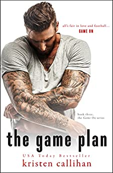 The Game Plan (Game On Series Book 3) by [Callihan, Kristen]