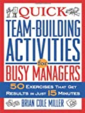 Quick Team-Building Activities for Busy Managers, Brian Cole Miller, 081447201X