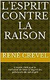 L'Esprit contre la raison: L'espoir n'est que la méfiance de l'être à l'égard des prévisions de son esprit (French Edition)
