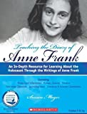 Teaching The Diary of Anne Frank (Revised): An In-Depth Resource for Learning about the Holocaust Through the Writings of Anne Frank (Teaching Resources) by Susan Moger (2009-09-01)