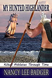 My Hunted Highlander (Kilted Athletes Through Time Book 3)
