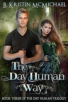 The Day Human Way by [McMichael, B. Kristin]