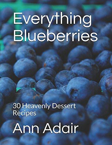 Everything Blueberries: 30 Heavenly Dessert Recipes (Ann Adair Cookbooks) Text fb2 ebook