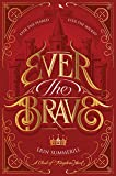 Ever the Brave (A Clash of Kingdoms Novel)