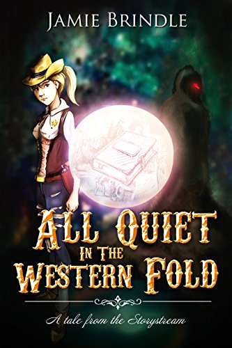 All Quiet In The Western Fold (Tales From The Storystream Book 0)