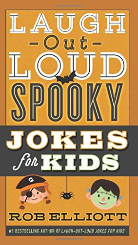 Laugh-Out-Loud Spooky Jokes For Kids (Laugh-Out-Loud Jokes For Kids) 6