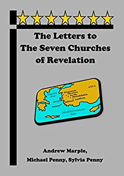 The Letters to the Seven Churches of Revelation by [Marple, Andrew, Penny, Michael, Penny, Sylvia]