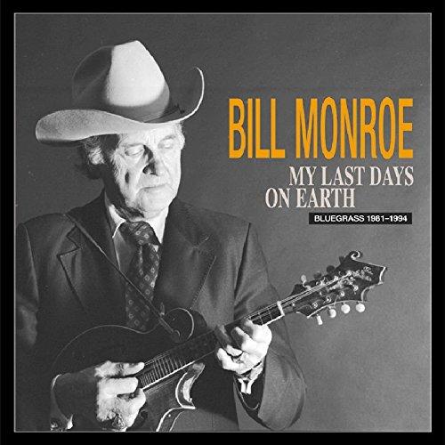 My Last Days on Earth 1981-1994 by Monroe, Bill