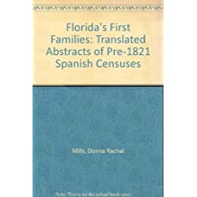 Florida's First Families: Translated Abstracts of Pre-1821 Spanish Censuses