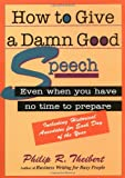 How to Give a Damn Good Speech