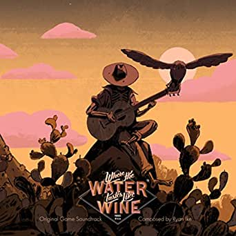 Where the Water Tastes Like Wine (Original Game Soundtrack ...