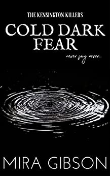 Cold Dark Fear: Prequel to The Kensington Killers Series by [Gibson, Mira]