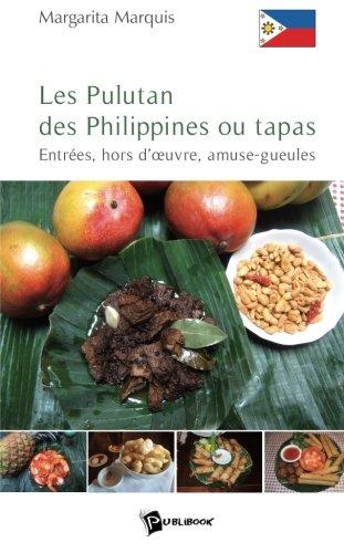 Les Pulutan des Philippines ou tapas. Entrée, hors d'oeuvre, amuse-gueules - Margarita Marquis