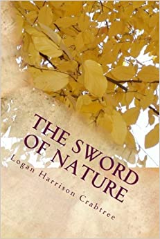 The Sword Of Nature: Imagine If There Was Another World Right Behind Your Basement Door (The Gods Of The Ten Realms)