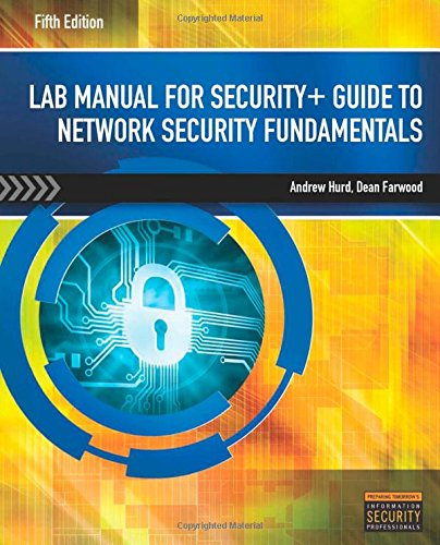 Lab Manual for Security+ Guide to Network Security Fundamentals, 5th