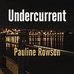 Undercurrent | Pauline Rowson