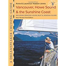 Dreamspeaker Cruising Guide, Volume 3: Vancouver, Howe Sound & the Sunshine Coast (third edition)