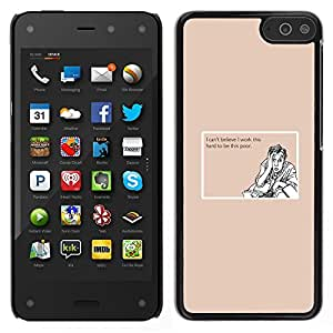 Stuss Case / Funda Carcasa protectora - Work Hard Poor Funny Quote Motivational - Amazon Fire Phone