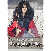 O que foi que digo (Portuguese Edition)
