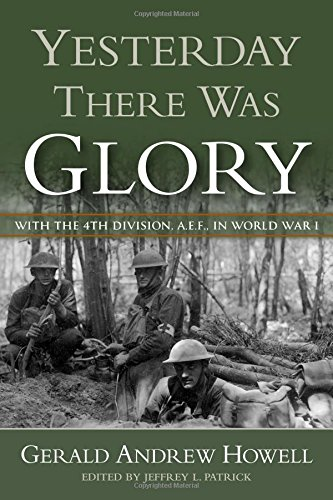Yesterday There Was Glory: With the 4th Division, A.E.F., in World War I (North Texas Military Biography and Memoir Series)