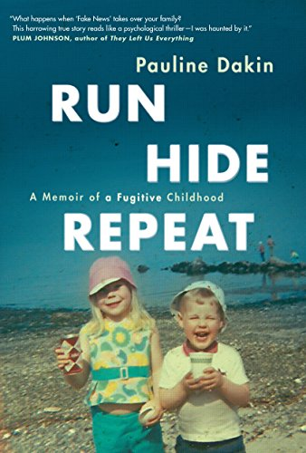 Run, Hide, Repeat: A Memoir of a Fugitive Childhood