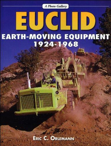 Euclid Earthmoving Equipment: 1924-1968 (A Photo Gallery)