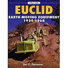Euclid Earthmoving Equipment: 1924-1968