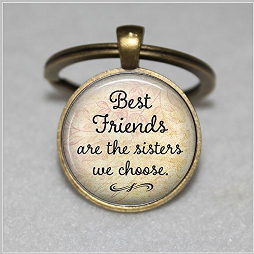 Best Friends are the Sisters we Choose,