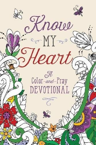 Know My Heart: A Color-and-Pray (Heart Outlet)