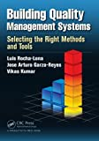Building Quality Management Systems, Luis Rocha-Lona and Jose Arturo Garza-Reyes, 1466564997