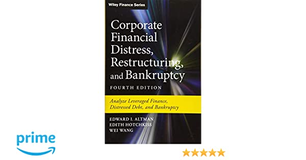 Corporate Financial Distress and Bankruptcy Distressed Debt Restructuring and Bankruptcy: Analyze Leveraged Finance