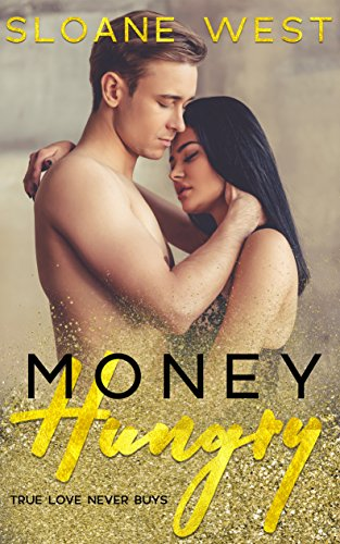 Money Hungry: A Second-Chance Romance by [Sloane West]