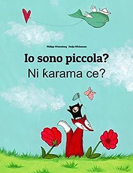 Io sono piccola? Ni karama ce?: Libro illustrato per bambini: italiano-hausa (Edizione bilingue) (Italian Edition) by [Winterberg, Philipp]