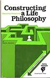 Constructing a Life Philosophy, David Bender, 0899083544