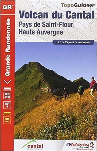 Lire un Volcan du Cantal : Pays de Saint-Flour, Haute-Auvergne epub pdf