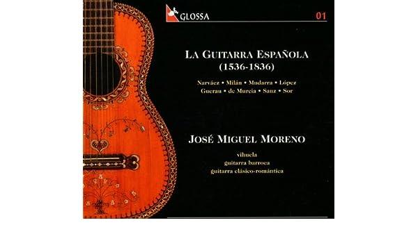 La Guitarra Española: José Miguel Moreno , Luys de Narváez: Amazon.es: Música