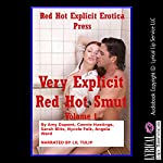 Very Explicit Red Hot Smut, Book 1: Five Explicit Erotica Stories   Amy Dupont,Connie Hastings,Sarah Blitz,Nycole Folk,Angela Ward