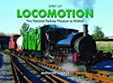 Spirit of Locomotion: The National Railway Museum at Shildon (Spirit of Britain)