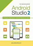 Android studio. Sviluppare vere applicazione Android partendo da zero: 2