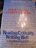 Reading Critically, Writing Well : A Reader and Guide, Axelrod, Rise B. and Cooper, Charles R., 0312021097